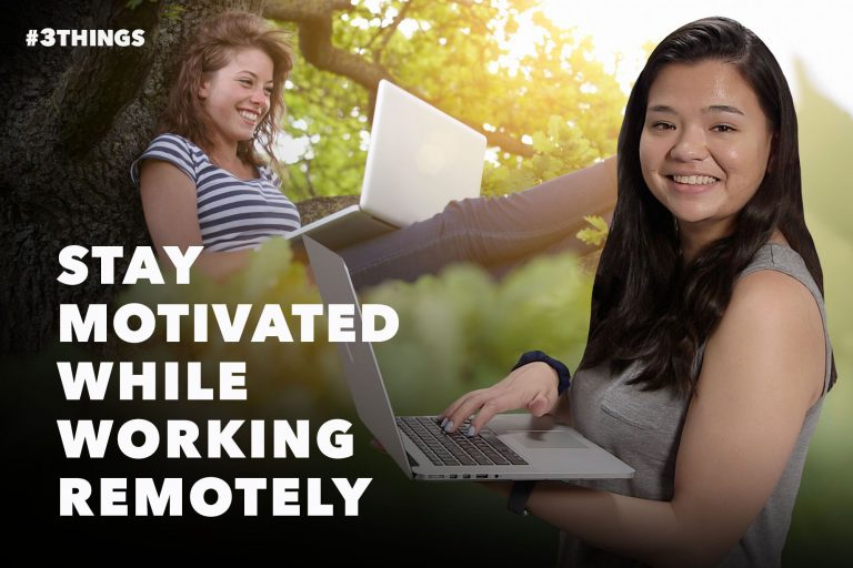 3 Ways to Stay Motivated While Working Remotely